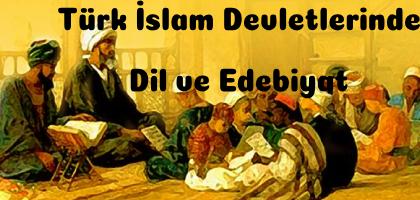 Türk İslam Devletlerinde Dil ve Edebiyat